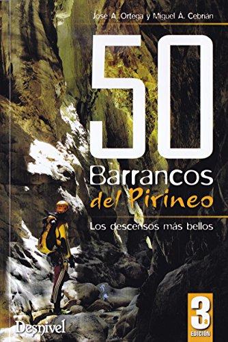 50 Barrancos del Pirineo: Los descensos más bellos