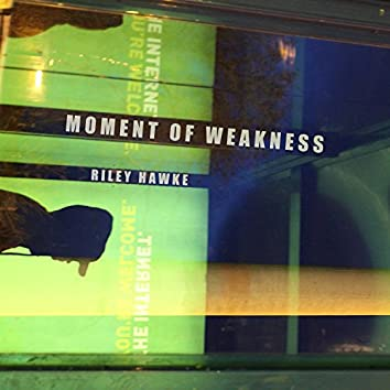 Moment of Weakness