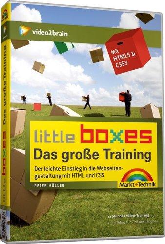 Little Boxes - Das große Training: Der leichte Einstieg in die Webseitengestaltung mit HTML und CSS