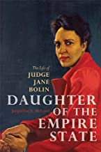 Daughter of the Empire State: The Life of Judge Jane Bolin