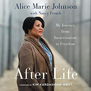 After Life     My Journey from Incarceration to Freedom              By:                                                                                                                                 Alice Marie Johnson                               Narrated by:                                                                                                                                 Machelle Williams                      Length: 7 hrs and 56 mins     Not rated yet     Overall 0.0