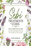 Dr Sebi Treatments and Cures: The Complete Guide. Cure for Herpes, Stop Smoking, Weight Loss, Hair Loss, Kidney Disease, STDs. How to Treat all Diseases Through Dr. Sebi Alkaline Eating Habits