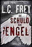 Die Schuld Der Engel: Thriller (Leipzig-Thriller 1)