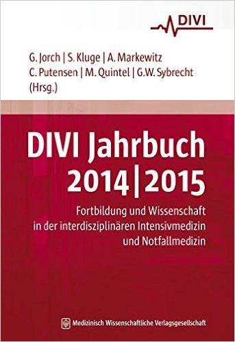 DIVI Jahrbuch 2014/2015: Fortbildung und Wissenschaft in der interdisziplinären Intensivmedizin und Notfallmedizin ( 4. Dezember 2014 )