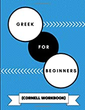 Greek For Beginners (Cornell Workbook): An Adaptable Journal To Practice Learning Greek Grammar, Alphabet, Quotes and Mythology