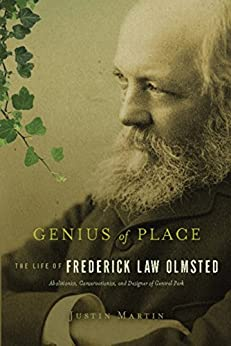 Genius of Place: The Life of Frederick Law Olmsted (A Merloyd Lawrence Book) by [Justin Martin]