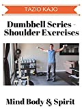 Dumbbell Series - Shoulder Exercises