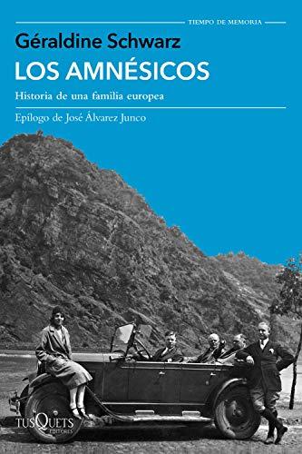 Los amnésicos: Historia de una familia europea (Tiempo de Memoria)