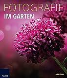ISBN zu Fotografie Im Garten: Die neue Fotoschule für Blumen- und Gartenfreunde