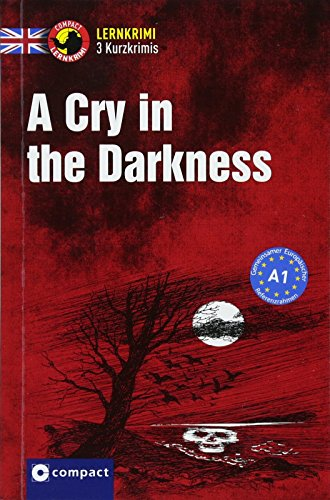 A Cry in the Darkness: Englisch A1 (Compact Lernkrimi - Kurzkrimis)