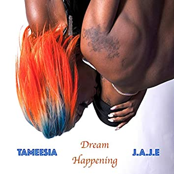 Dream Happening (feat. J.A.J.E)