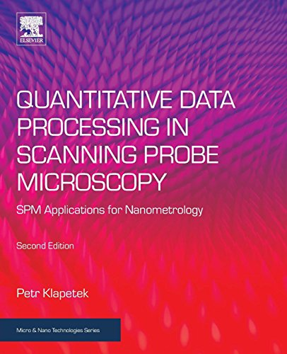 Compare Textbook Prices for Quantitative Data Processing in Scanning Probe Microscopy: SPM Applications for Nanometrology Micro and Nano Technologies 2 Edition ISBN 9780128133477 by Klapetek, Petr