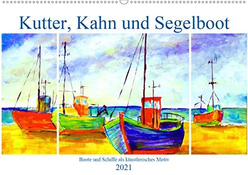 Kutter, Kahn und Segelboot - Boote und Schiffe als künstlerisches Motiv (Wandkalender 2021 DIN A2 quer)