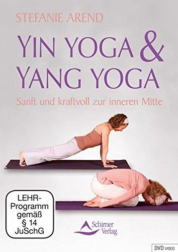 Yin Yoga & Yang Yoga - Sanft und kraftvoll zur inneren Mitte - mit Stefanie Arend [Alemania] [DVD]