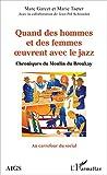 Quand des hommes et des femmes oeuvrent avec le jazz: Chroniques du Moulin du Broukay (Au carrefour du social)