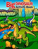 Big Dinosaur Activity Book: 108 Pages Big Fun Childrens Activity, Dino Colouring Book, Colour By Numbers For Children, Join The Dots Books For Kids, ... The Picture, Great Gift For Boys & Girls!