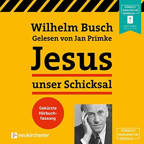 Jesus unser Schicksal Titelbild