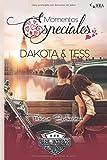 Momentos especiales. Dakota & Tess.: Relato romántico