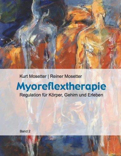 Myoreflextherapie Band 2: Regulation für Körper, Gehirn und Erleben