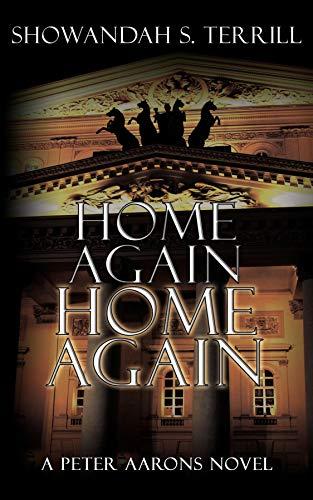 Home Again, Home Again (Peter Aaarons Novels Book 3) (English Edition)