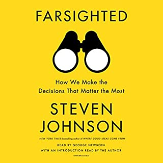 Farsighted                   By:                                                                                                                                 Steven Johnson                               Narrated by:                                                                                                                                 George Newbern,                                                                                        Steven Johnson - introduction                      Length: 6 hrs and 22 mins     189 ratings     Overall 4.2