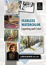 Fearless Watercolor, Layering and Color with Linda Baker