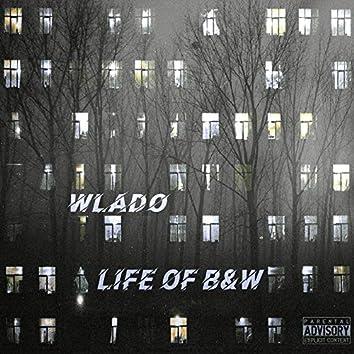 Life of B&W