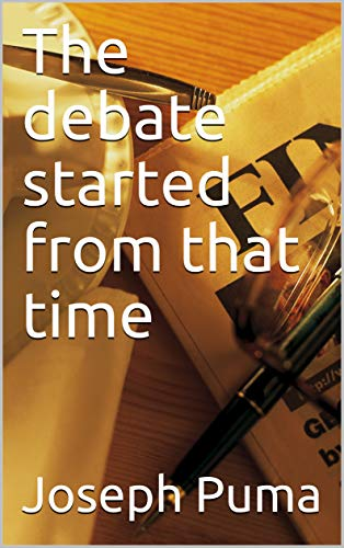 The debate started from that time (English Edition)
