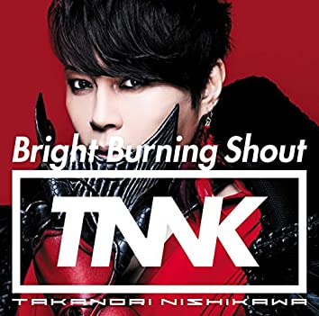 Bright Burning Shout
