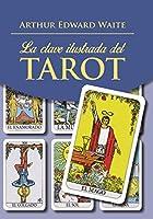La clave ilustrada del tarot / The Pictorial Key to the Tarot