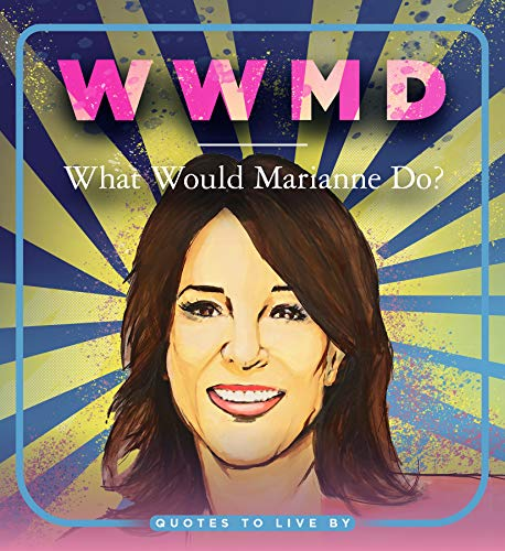 WWMD: What Would Marianne Do?: Quotes to Live By