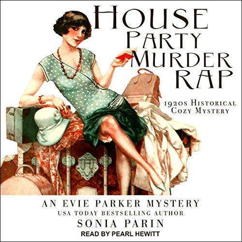 House Party Murder Rap: Evie Parker Mystery Series 1 Audiobook By Sonia Parin cover art