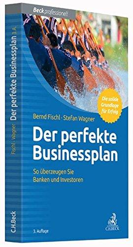 Der perfekte Businessplan: So überzeugen Sie Banken und Investoren