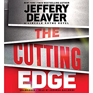 The Cutting Edge                   By:                                                                                                                                 Jeffery Deaver                               Narrated by:                                                                                                                                 Edoardo Ballerini                      Length: 12 hrs and 59 mins     2,306 ratings     Overall 4.2