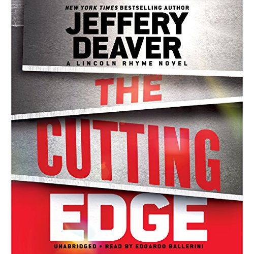 The Cutting Edge                   Written by:                                                                                                                                 Jeffery Deaver                               Narrated by:                                                                                                                                 Edoardo Ballerini                      Length: 12 hrs and 59 mins     10 ratings     Overall 4.3