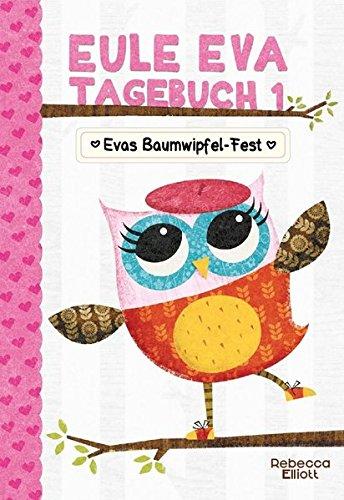 Eule Eva Tagebuch 1 - Kinderbücher ab 6 Jahren (Erstleser Mädchen): Mädchenbücher