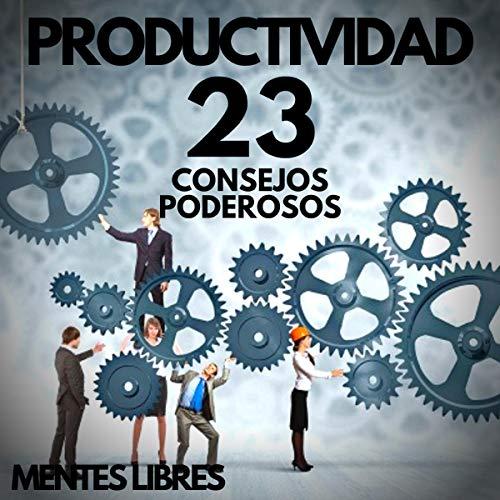 Productividad: 23 Consejos Poderosos! [Productivity: 23 Powerful Tips!] cover art