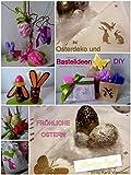 Osterdeko und Bastelideen DIY: Mit schönen Dingen, die Freude ins Zuhause bringen