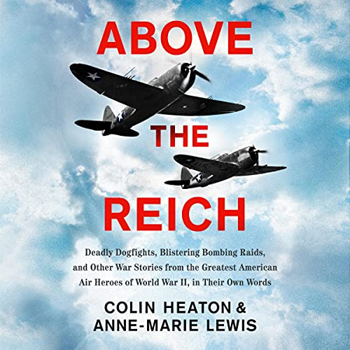 Above the Reich Audiobook By Colin Heaton, Anne-Marie Lewis cover art