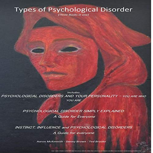 Types of Psychological Disorder (Three Books in One) cover art