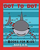 Dot To Dot Books For Kids Ages 4-8 Fun Animal Coloring: Connect The Dots Book For Kids
