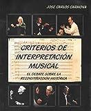 Criterios de interpretación musical: El debate sobre la reconstrucción histórica