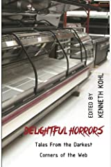 Delightful Horrors: Tales From the Darkest Corners of the Web Paperback