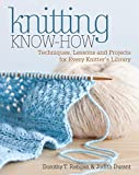 Dorothy T. Ratigan: Techniques, Lessons and Projects for Every Knitter's Library - Dorothy T. T. Ratigan