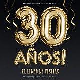 30 años - El libro de visitas: Decoración para el 30 cumpleaños – Regalos para hombre y mujer - 30 años - Edición Globos Oro Negro - Libro de firmas para felicitaciones y fotos de los invitados