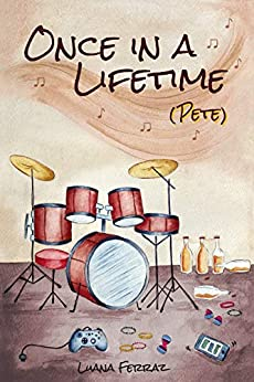 Once in a Lifetime: (Pete) (Unnamed Duo Book 2) by [Luana Ferraz]