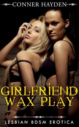 Girlfriend Wax Play - Lesbian BDSM Erotica (English Edition)