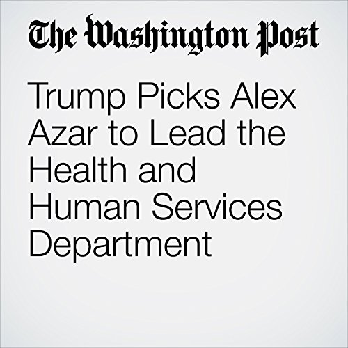 Trump Picks Alex Azar to Lead the Health and Human Services Department copertina