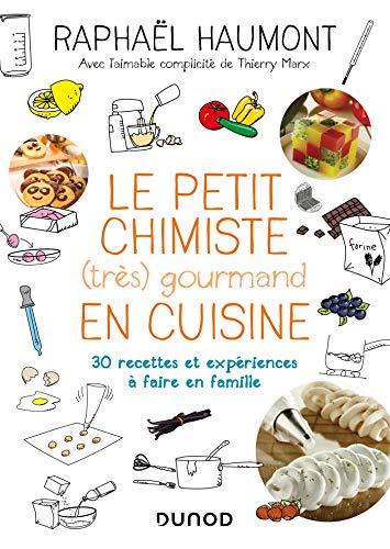 Le petit chimiste (très) gourmand en cuisine - Nouvelle édition