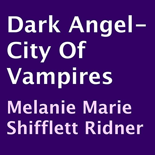 Dark Angel - City of Vampires audiobook cover art